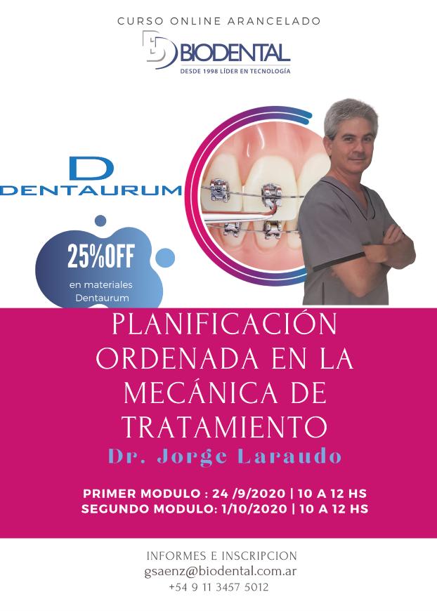 Planificación ordenada en la mecánica de tratamiento - Dr. Jorge Laraudo